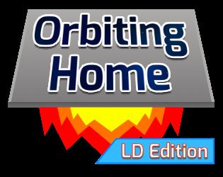 Orbiting Home LD Edition