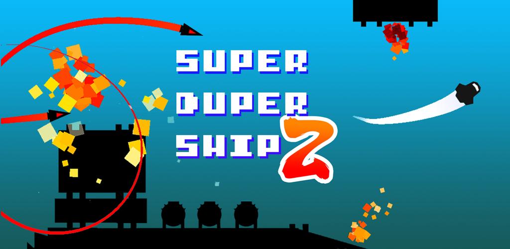 Super Duper Ship 2