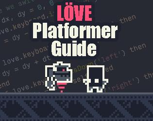 LÖVE Platformer Guide by 0x72