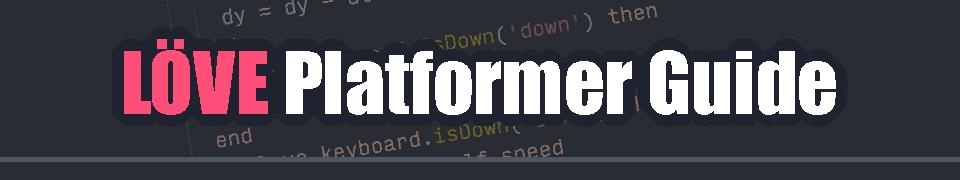 LÖVE Platformer Guide