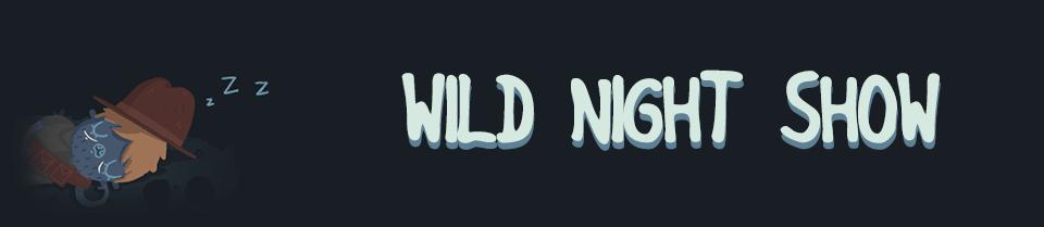 Wild Night Show