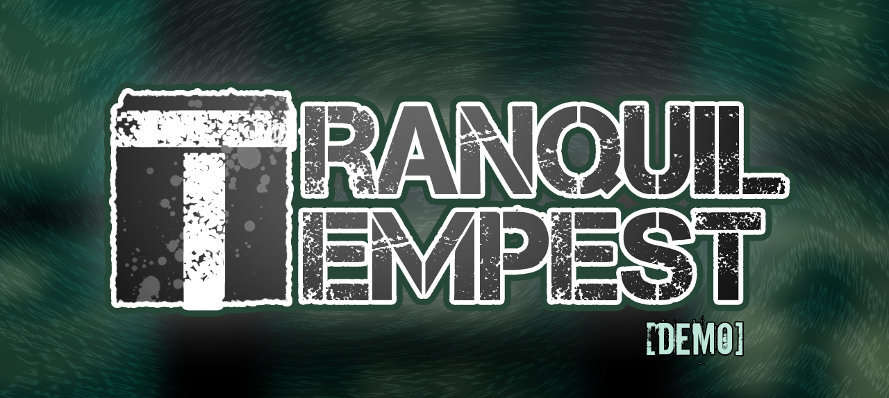 Tranquil Tempest Demo