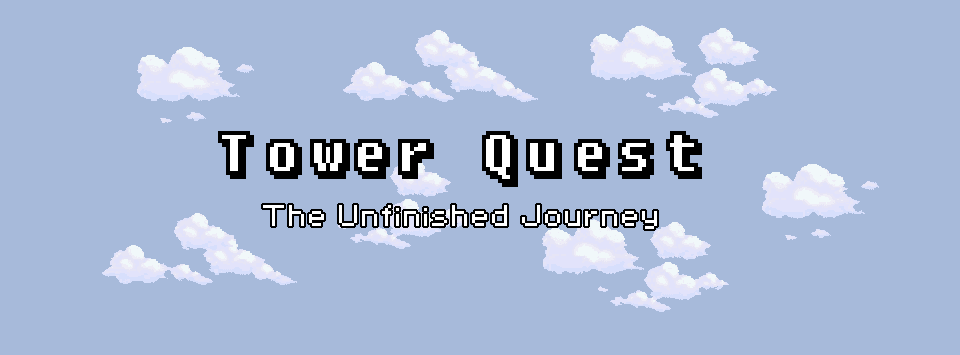 Tower Quest: The Unfinished Journey