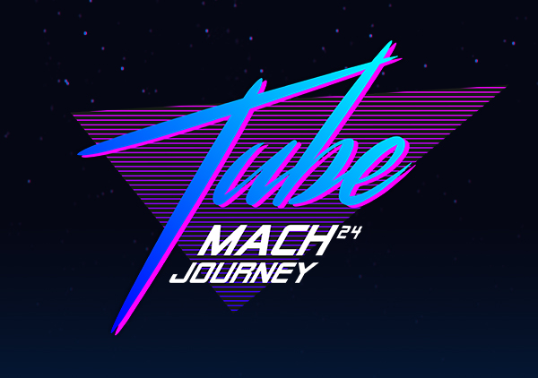 TUBE Mach24 Journey