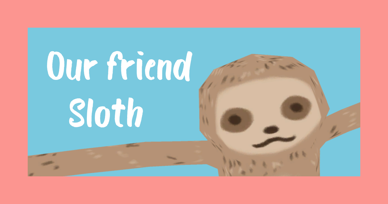 Our friend Sloth