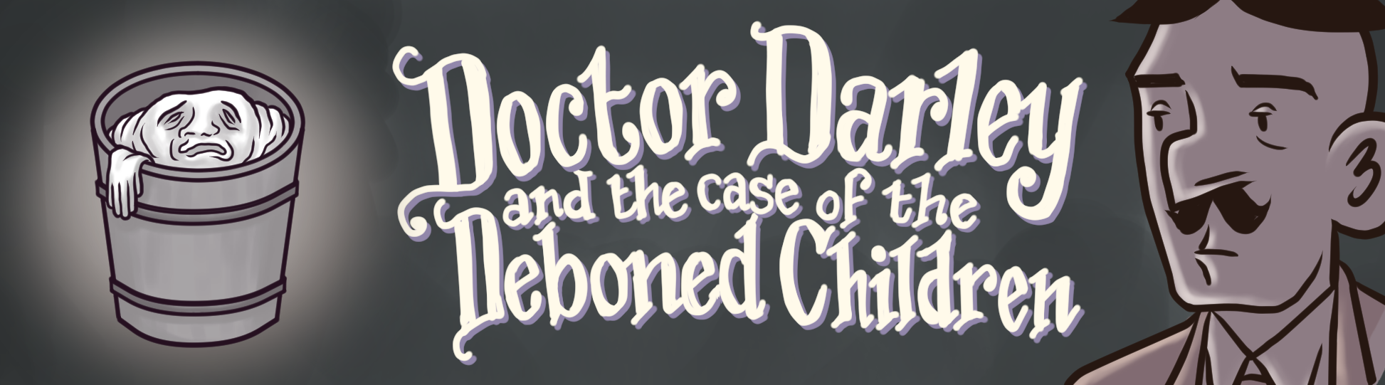 Dr. Darley and the Case of the De-boned Children