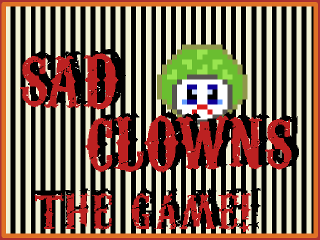 Sad Clowns: The Game!