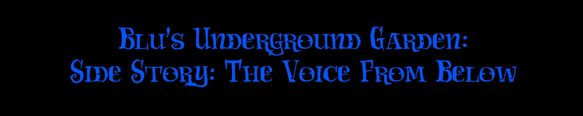 The Voice From Below (BlUnderGarden Demo)
