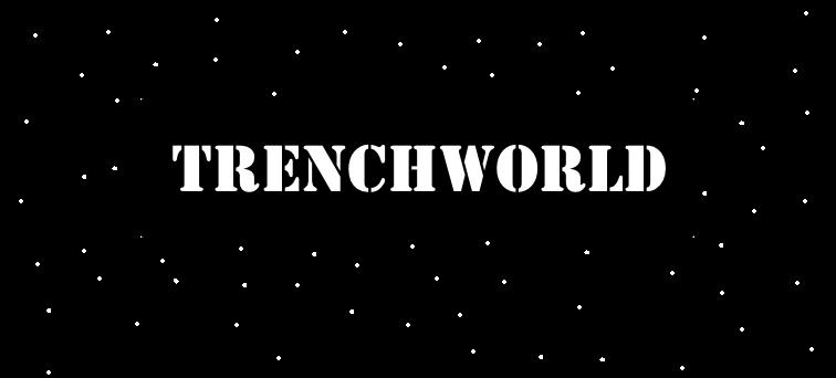 TrenchWorld