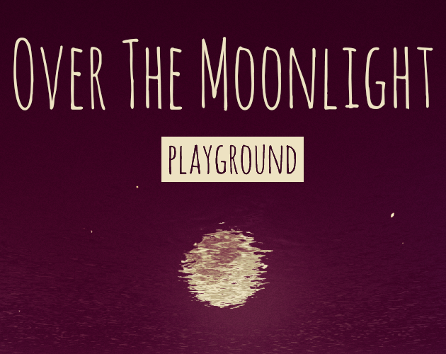 Over The Moonlight - Playground
