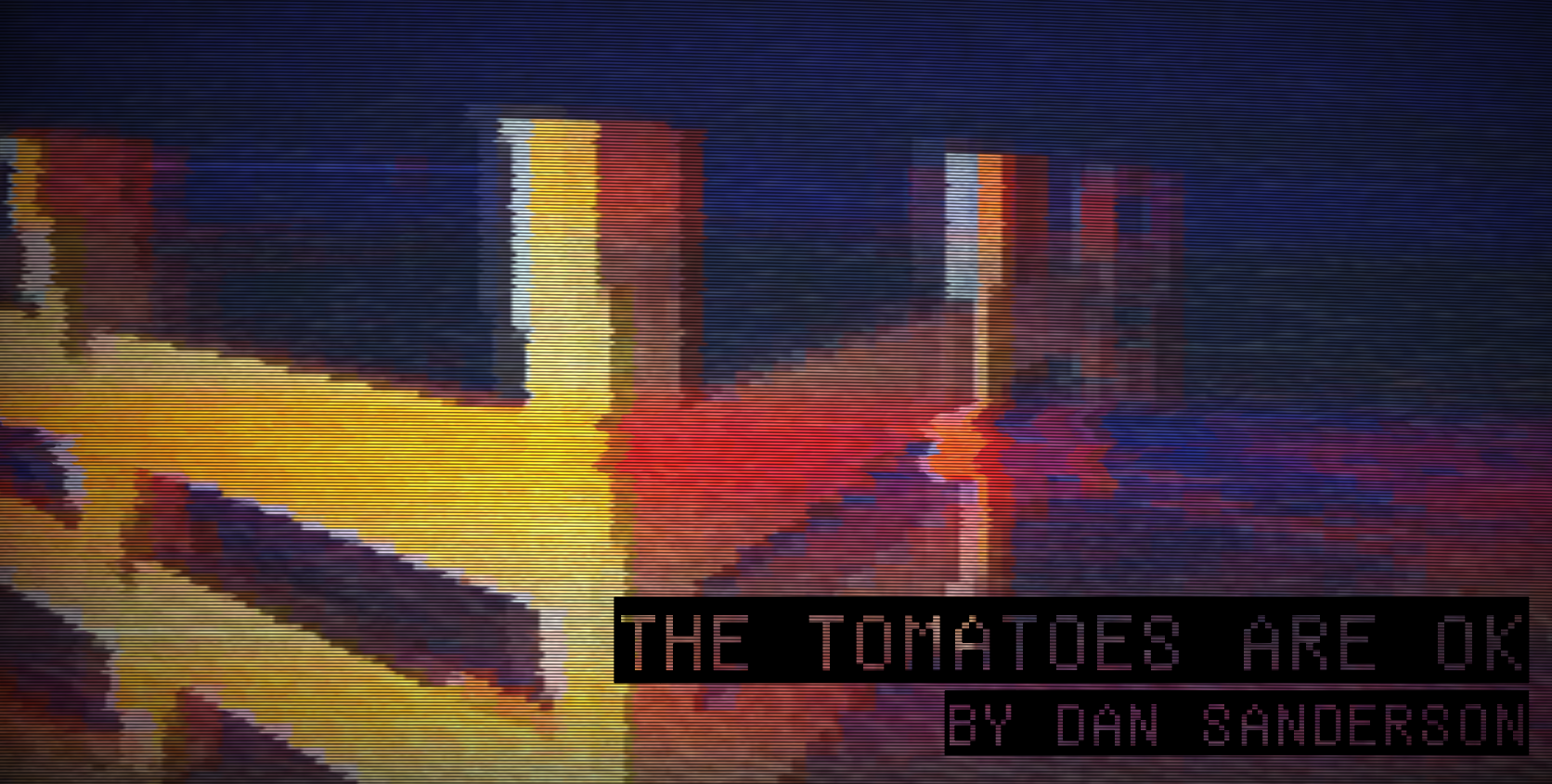 The Tomatoes are OK