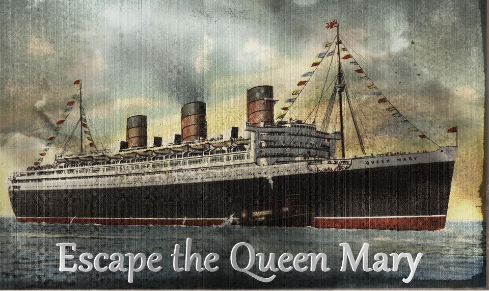 Escape the Queen Mary