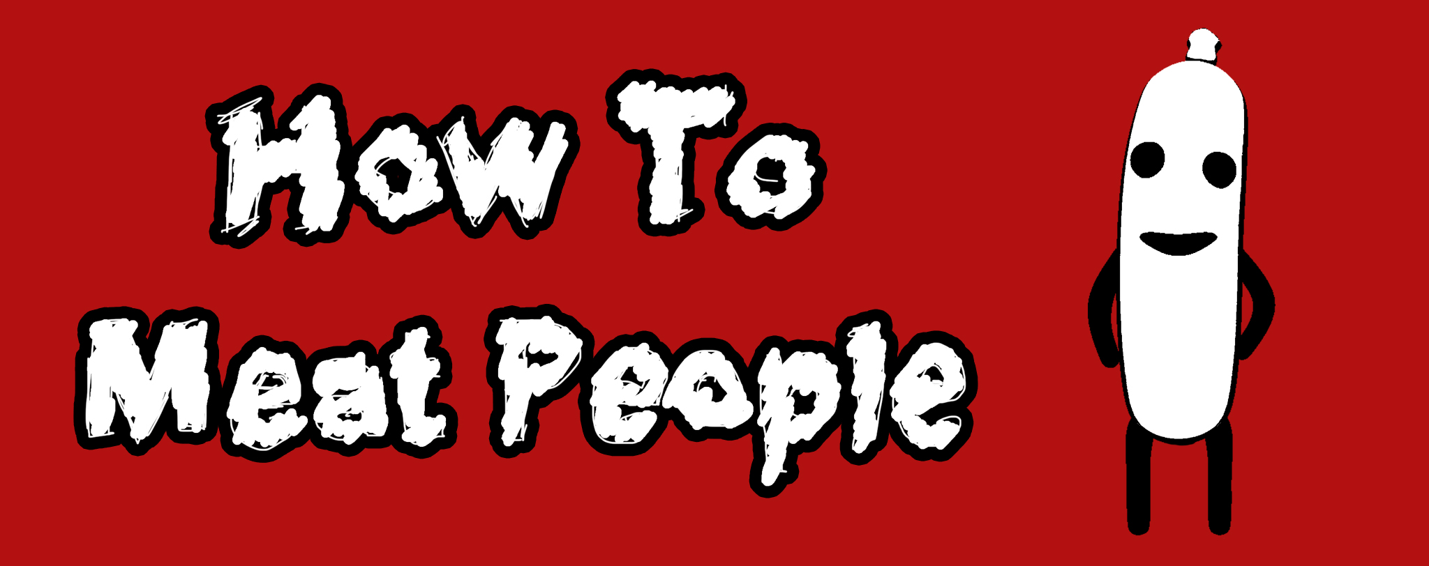 How To Meat People