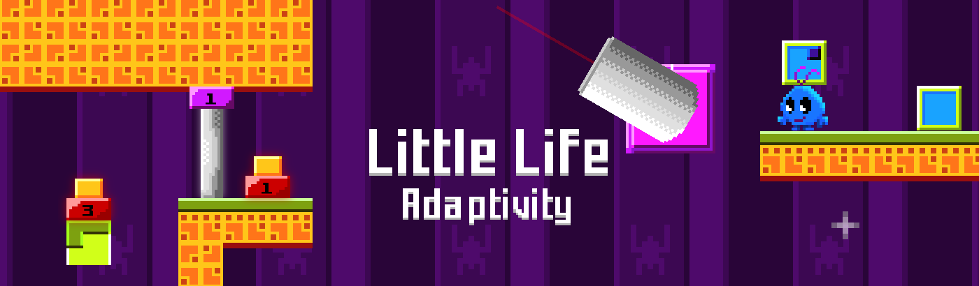 Little Life: Adaptivity