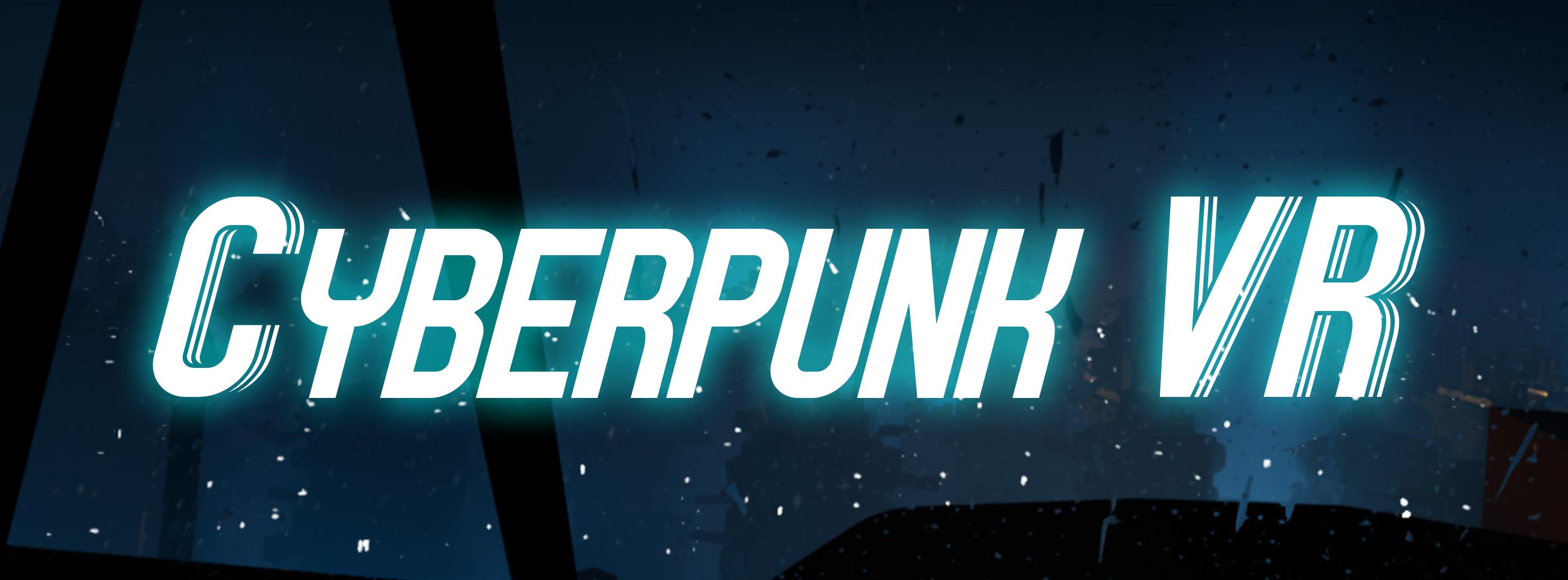 Cyberpunk VR Experience