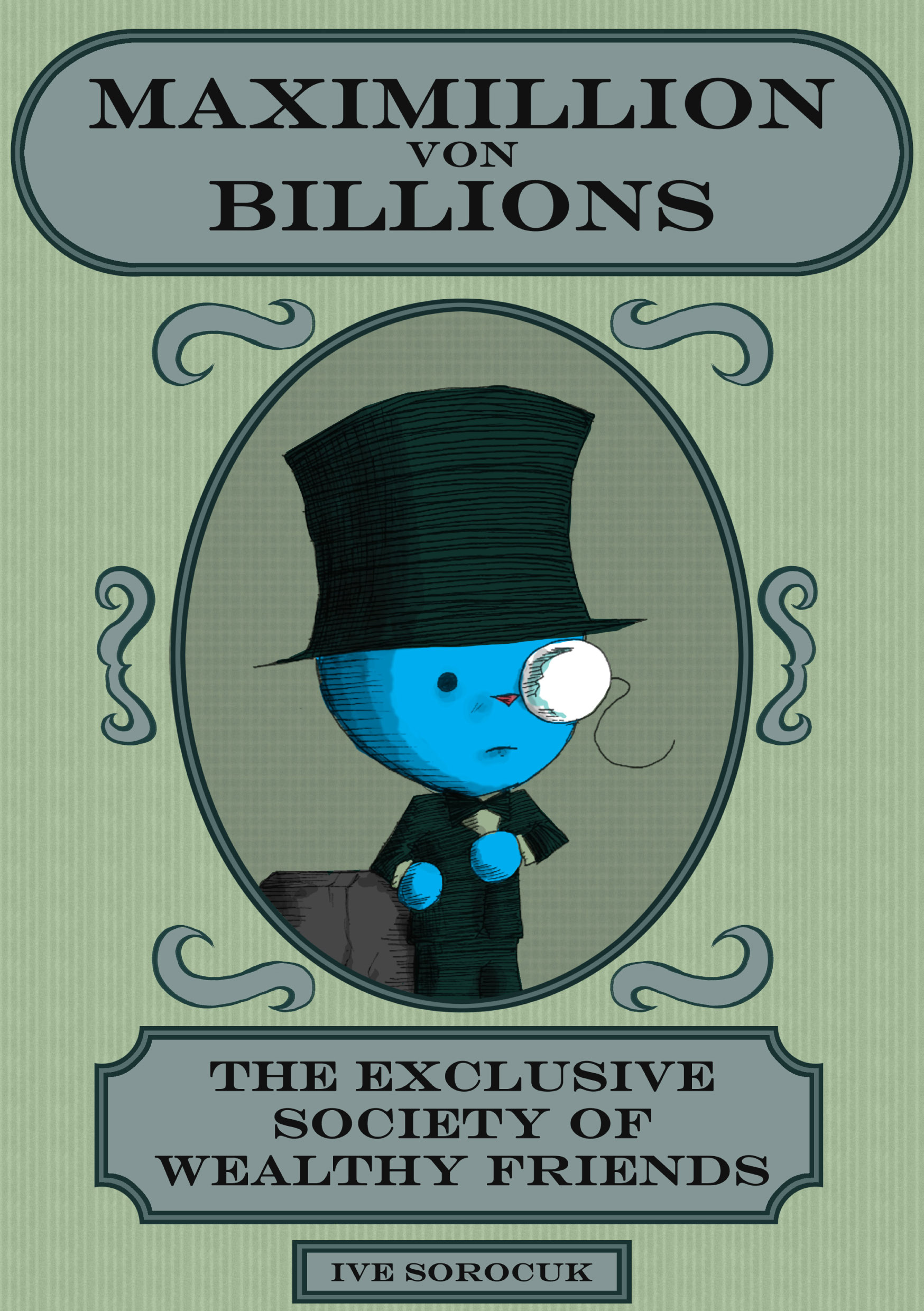 Maximillion von Billions: The Exclusive Society of Wealthy Friends