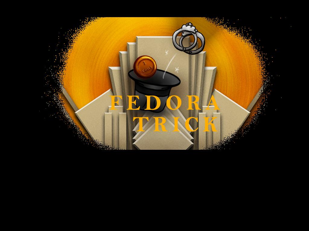 Fedora Trick