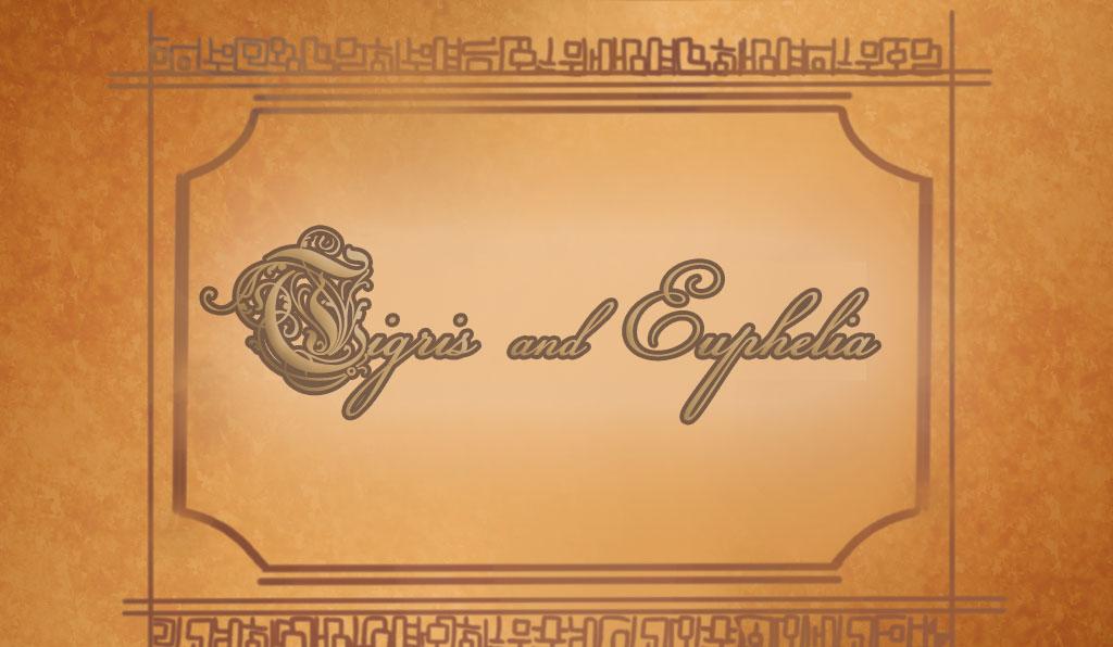 Tigris & Euphelia