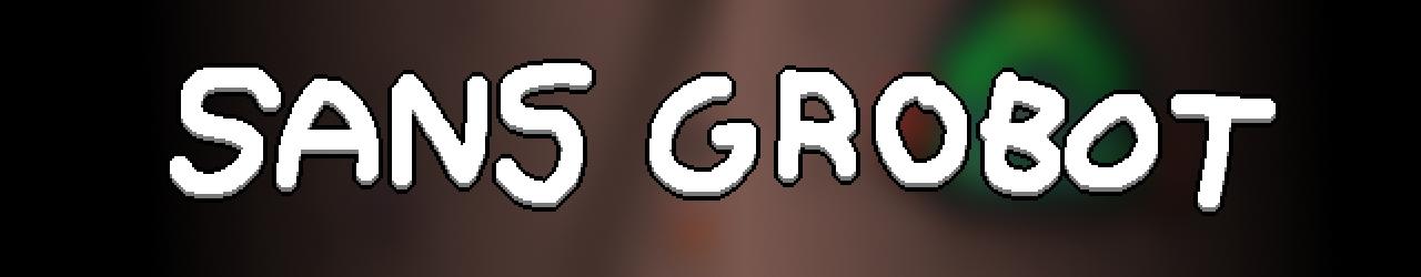 Sans Grobot