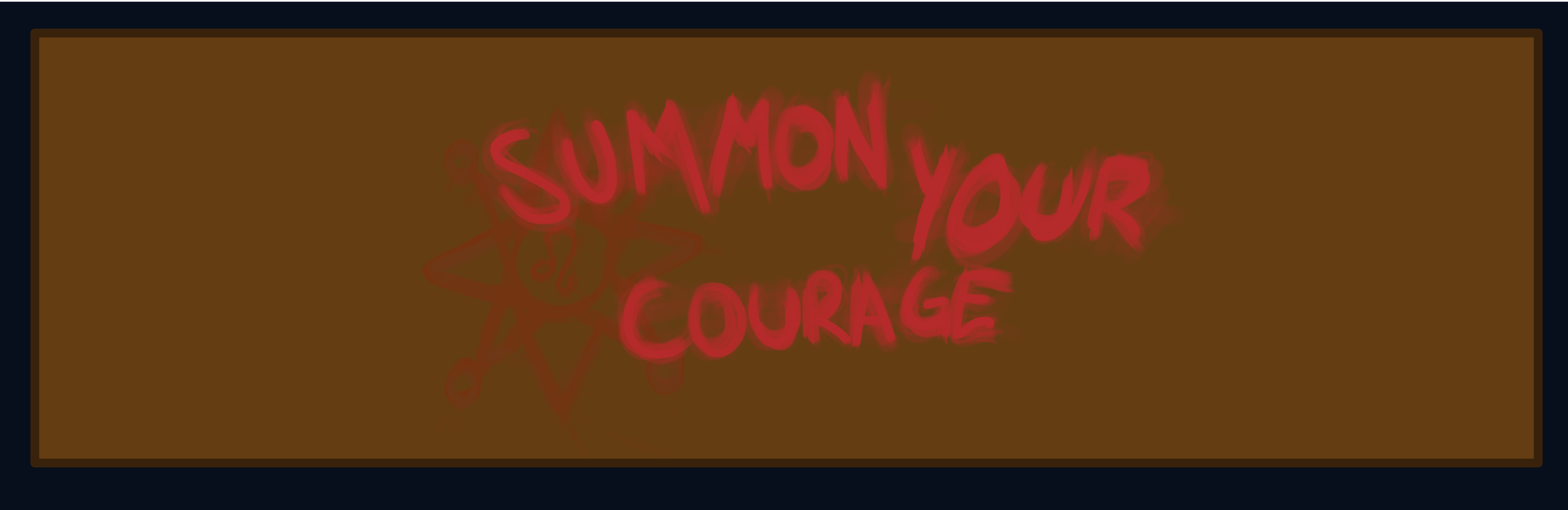 Summon Your Courage