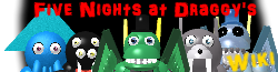 Five Nights at Draggy's