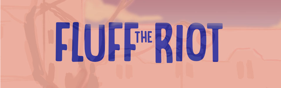 Fluff the Riot