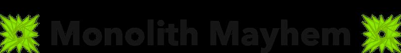 Monolith Mayhem