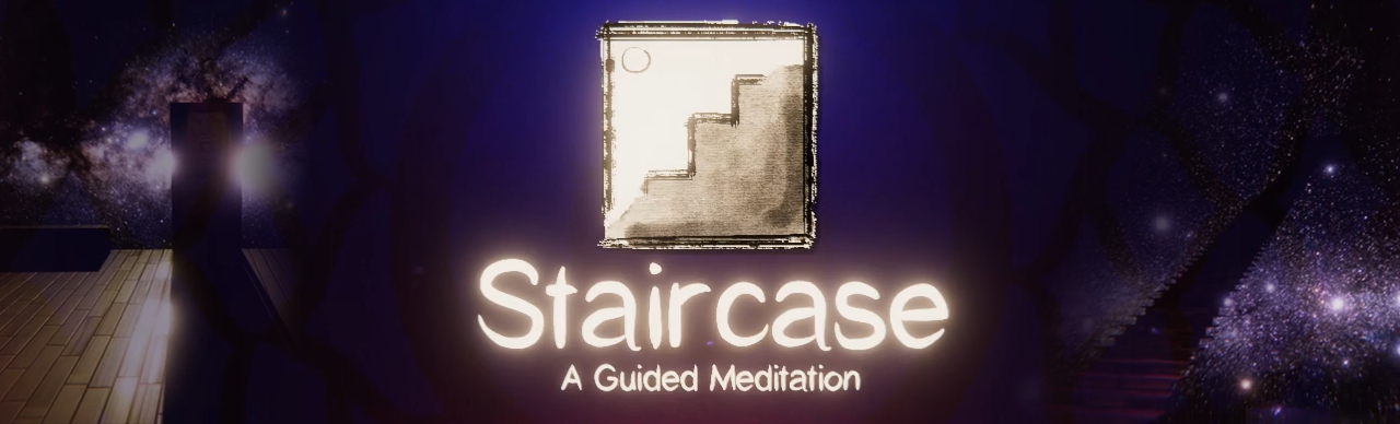 Staircase: A Guided Meditation