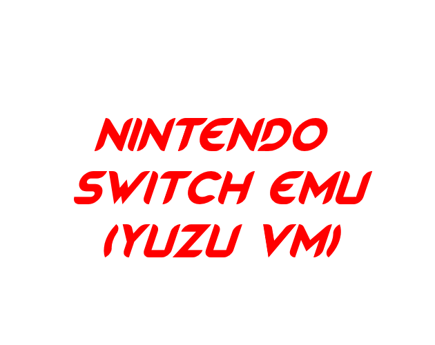 Nintendo Switch Emulator (YUZU VM) by Bloxy