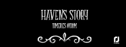 Haven's story: Timeres Otium