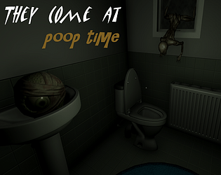 They Come At Poop Time [Free] [Other] [Windows]