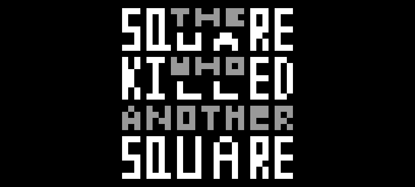 The Square Who Killed Another Square