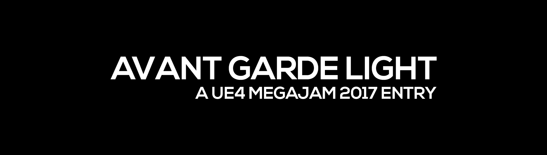 AVANT GARDE LIGHT (UE4 Megajam 2017)