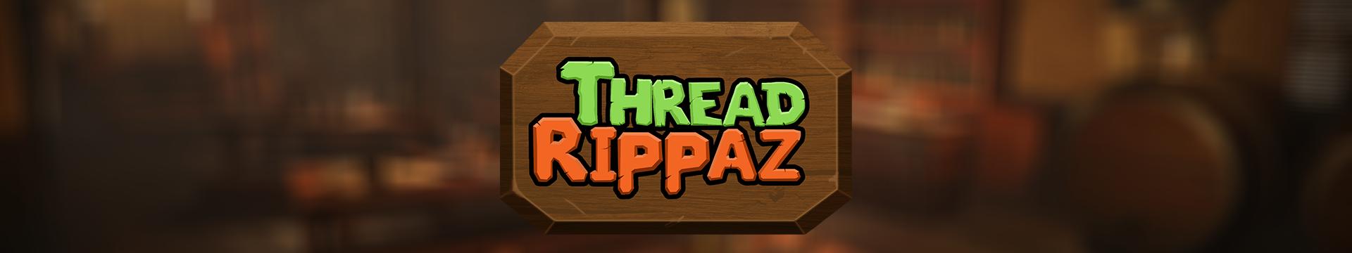 Thread Rippaz
