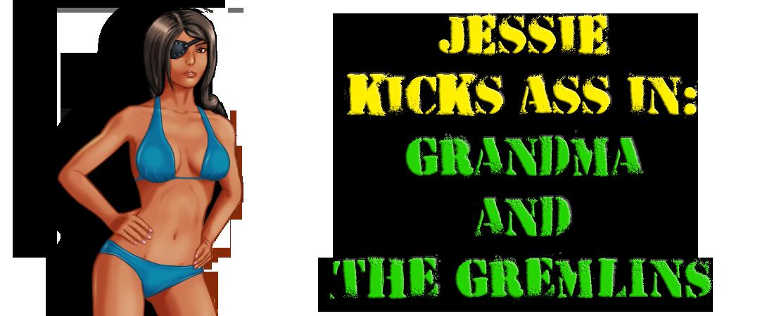 Jessie Kicks Ass - Grandma and the Gremlins