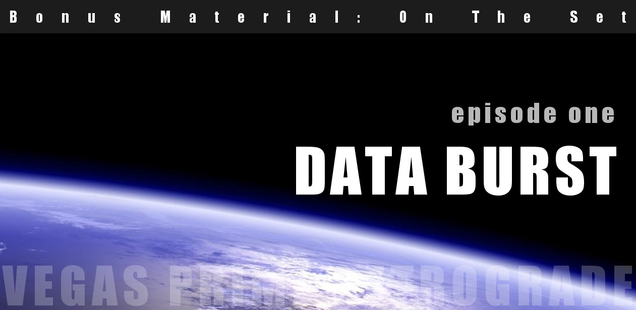 Data Burst - Bonus Material: On The Set