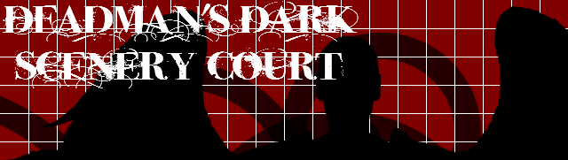 Deadman's Dark Scenery Court