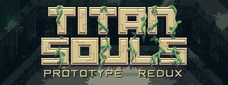 Titan Souls Demo: Prototype Redux