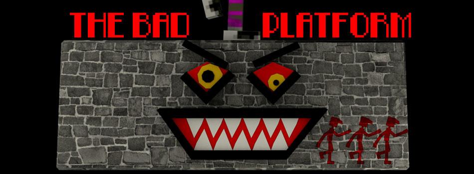 The Bad Platform