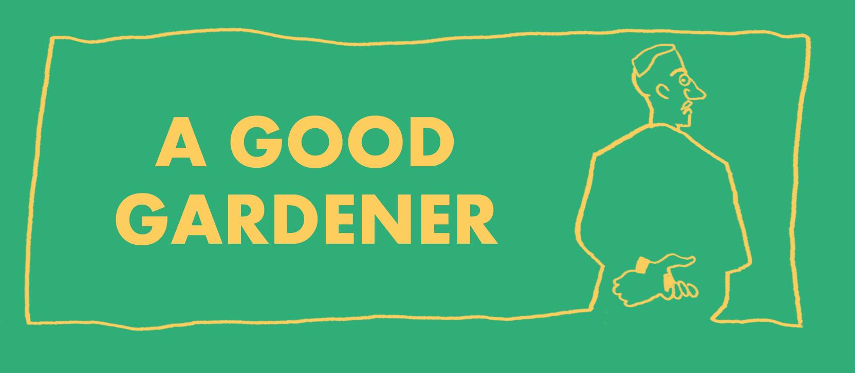 A Good Gardener