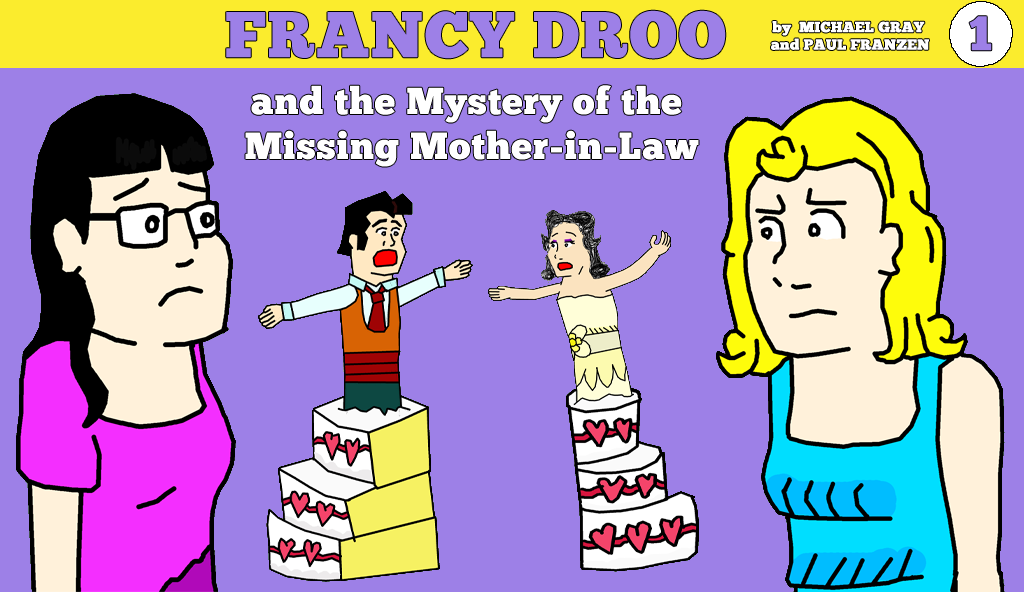 Francy Droo and the Mystery of the Missing Mother-in-Law