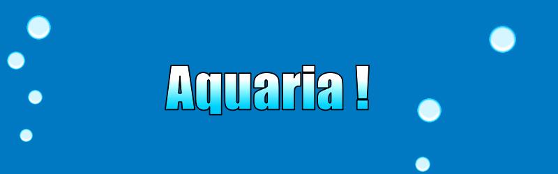 Aquaria!