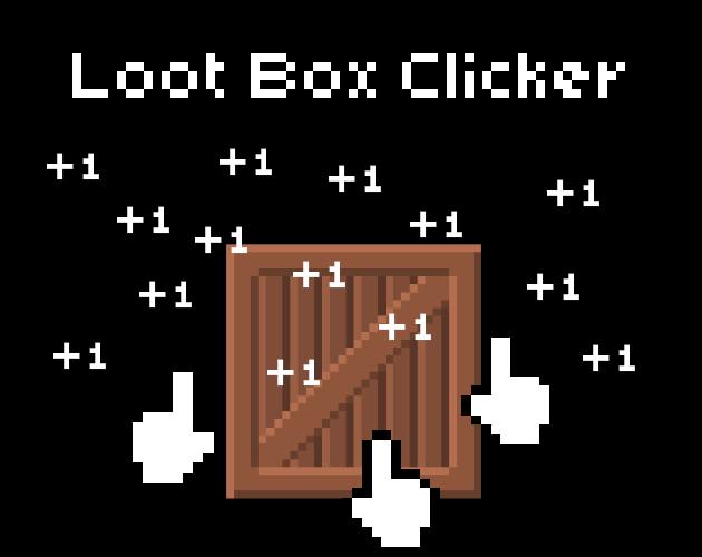 Loot Box Clicker by Mykaelos