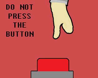 Dont Press The Button by mrzombie017 for GIAW - Game In A