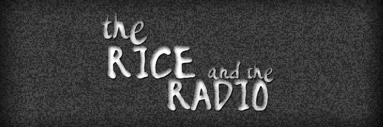 the rice and the radio