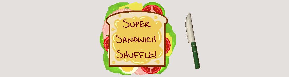 Super Sandwich Shuffle