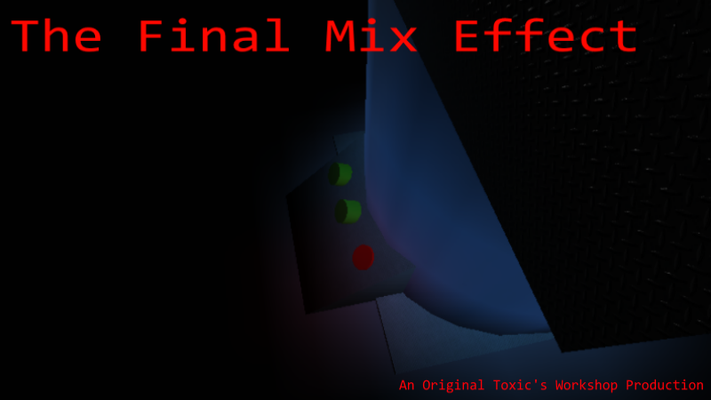 The Final Mix Effect Episode 1