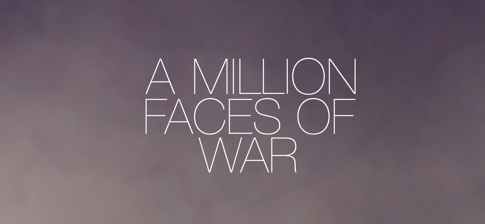 A MILLION FACES OF WAR