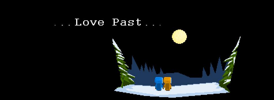 . . . Love Past . . .