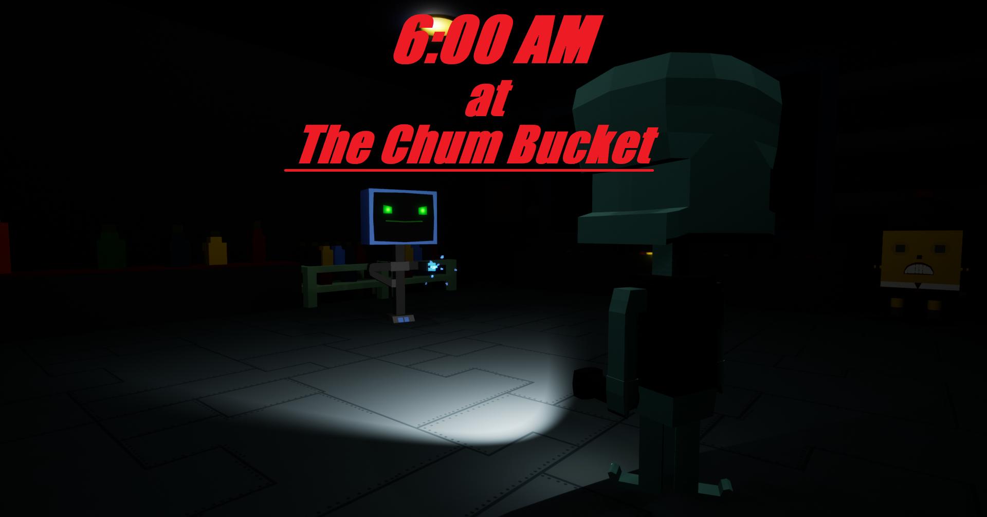 DEATH AT THE CHUM BUCKET! | 6AM At The Chum Bucket | Free
